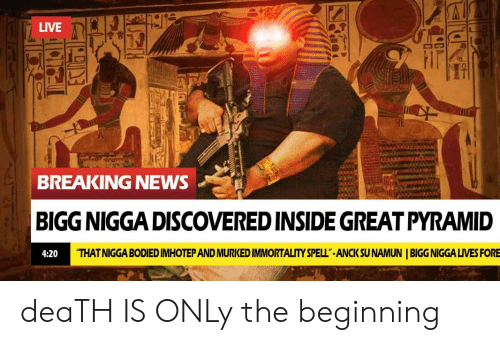 BREAKING NEWS BIGG NIGGA DISCOVERED INSIDE GREAT PYRAMID THAT NIGGA