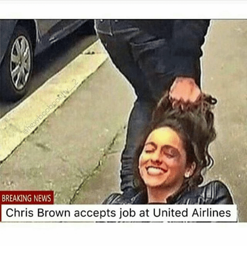 Chris Brown, Memes, and News: BREAKING NEWS  Chris Brown accepts job at United Airlines