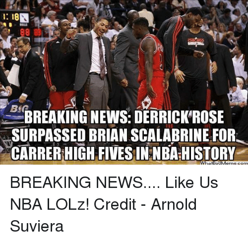 Memes, Nba, and News: BREAKING NEWS: DERRICK'ROSE  SURPASSED BRIAN SCALABRINE FOR  CARRERHIGH FIVESIN NBAHISTORY BREAKING NEWS....  Like Us NBA LOLz!  Credit - Arnold Suviera