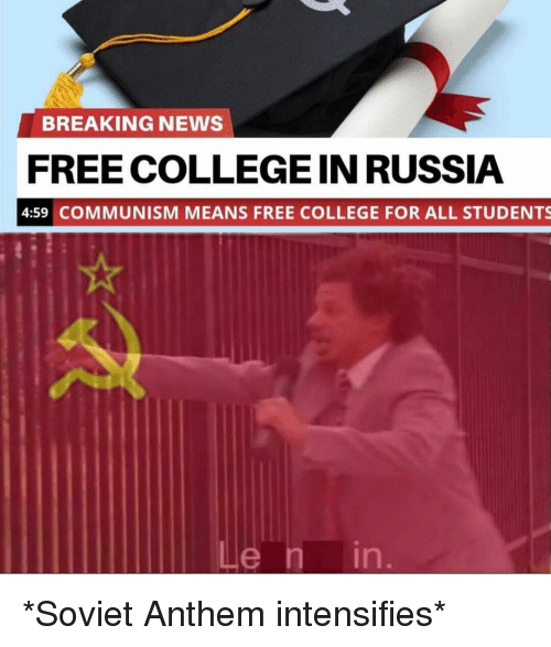 BREAKING NEWS FREE COLLEGE IN RUSSIA 459 COMMUNISM MEANS ...