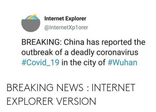 Breaking News Internet Explorer Version Internet Meme On Me Me