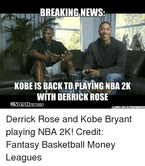 Basketball, Derrick Rose, and Kobe Bryant: BREAKING NEWS:  KOBE IS BACK TO PLAYING NBA 2K  WITH DERRICK ROSE  ONBA Humor Derrick Rose and Kobe Bryant playing NBA 2K!