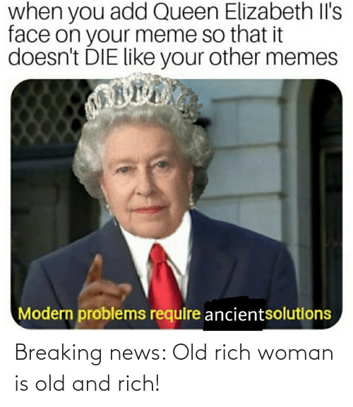 Breaking News Old Rich Woman Is Old And Rich News Meme On Me Me