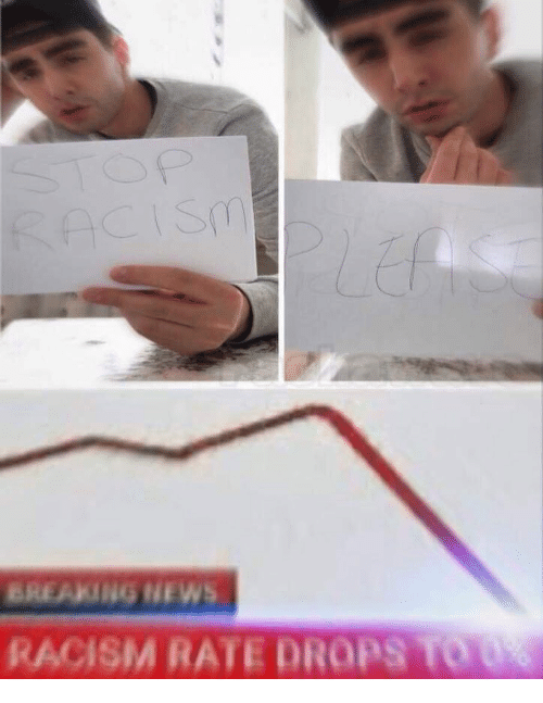 News, Racism, and Breaking News: BREAKING NEWS  RACISM RATE DROPS TOU