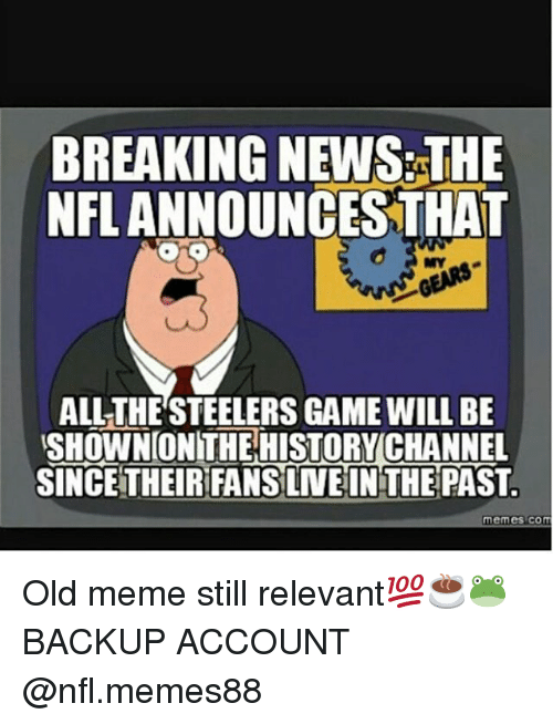 breaking news the nfl announces that all the steelers game 2195081 ✅ 25 best memes about steelers game steelers game memes,Steelers Lose Meme
