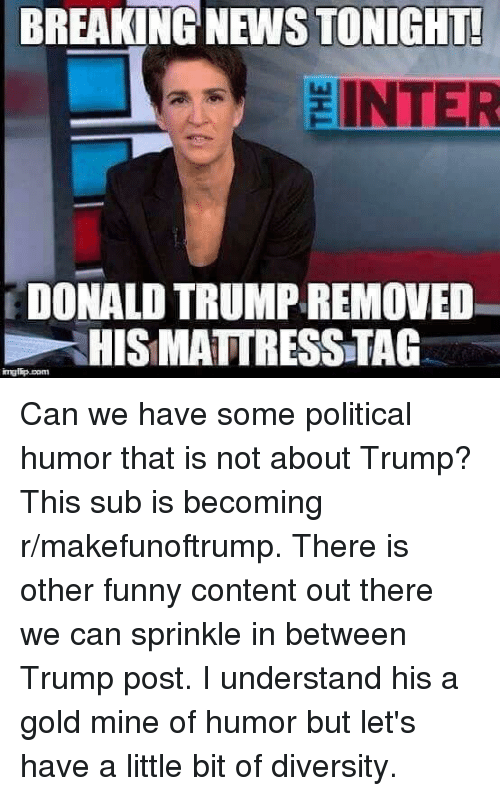 Donald Trump, Funny, and News: BREAKING NEWS TONIGHT INTER DONALD TRUMP  REMOVED HIS