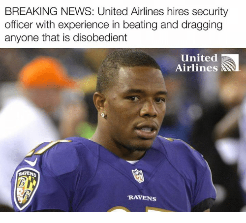 News, Nfl, and Breaking News: BREAKING NEWS: United Airlines hires security  officer with experience in beating and dragging  anyone that is disobedient  united  Airlines  RAVENS