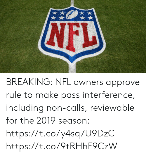 Memes, Nfl, and 🤖: BREAKING: NFL owners approve rule to make pass interference, including non-calls, reviewable for the 2019 season: https://t.co/y4sq7U9DzC https://t.co/9tRHhF9CzW