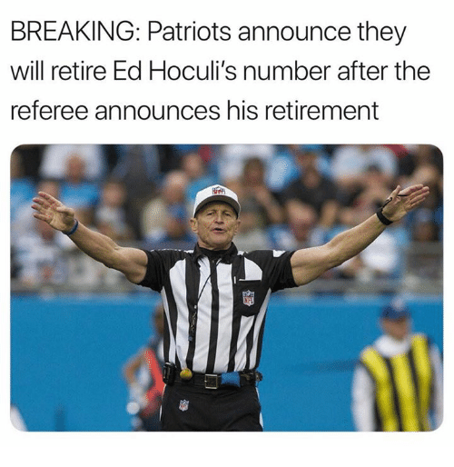 Nfl, Patriotic, and Will: BREAKING: Patriots announce they  will retire Ed Hoculi's number after the  referee announces his retirement
