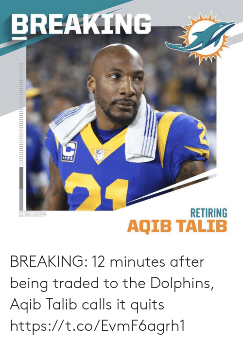 Football, Nfl, and Sports: BREAKING  RETIRING  @DRIPBAYLESS  AQIB TALIB BREAKING: 12 minutes after being traded to the Dolphins, Aqib Talib calls it quits https://t.co/EvmF6agrh1