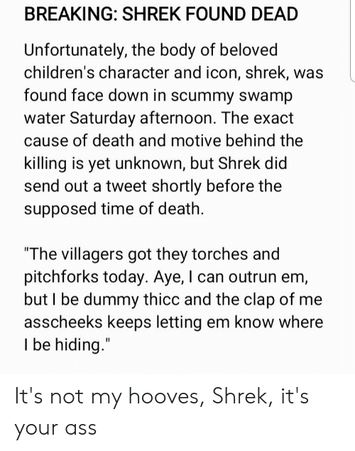 Breaking Shrek Found Dead Unfortunately The Body Of Beloved Children S Character And Icon Shrek Was Found Face Down In Scummy Swamp Water Saturday Afternoon The Exact Cause Of Death And Motive Behind