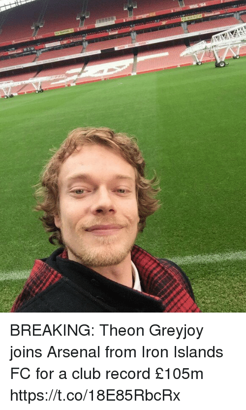Arsenal, Club, and Soccer: BREAKING: Theon Greyjoy joins Arsenal from Iron Islands FC for a club record £105m https://t.co/18E85RbcRx