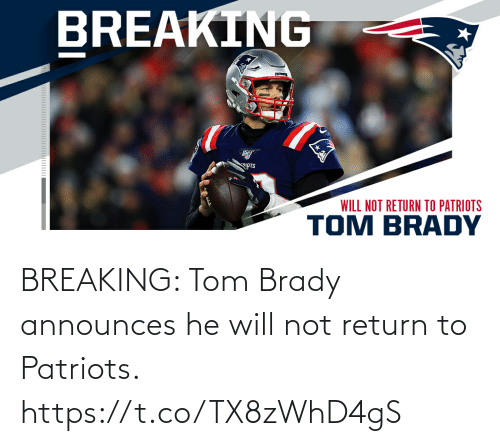 Memes, Patriotic, and Tom Brady: BREAKING: Tom Brady announces he will not return to Patriots. https://t.co/TX8zWhD4gS