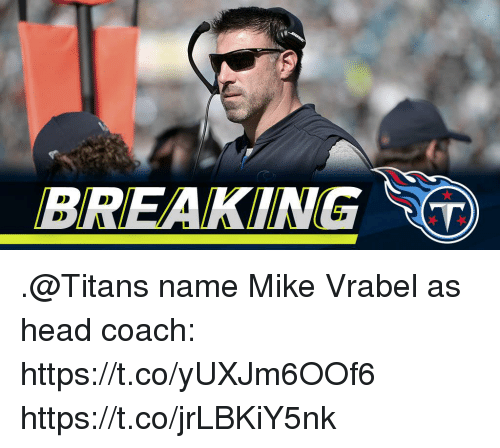 Head, Memes, and 🤖: BREAKINGT .@Titans name Mike Vrabel as head coach: https://t.co/yUXJm6OOf6 https://t.co/jrLBKiY5nk