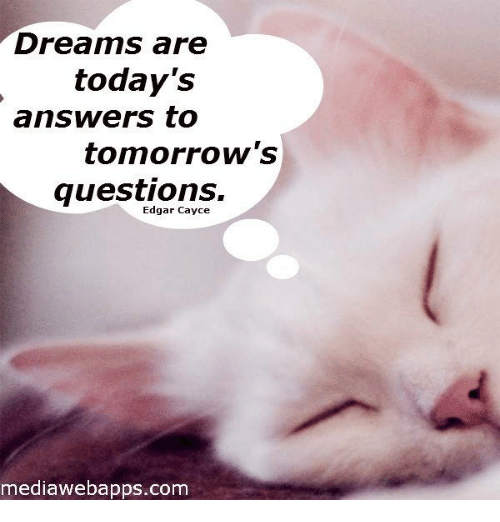 Breams Are Today's Answers to Tomorrow's Questions Edgar Cayce