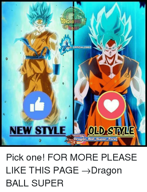 Bremofficialdbsz New Style Old Style Dragon Ball Super Fans Pick One