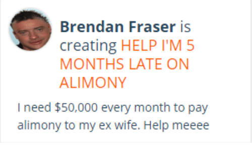 brendan fraser is creating help l m5 months late on alimony need