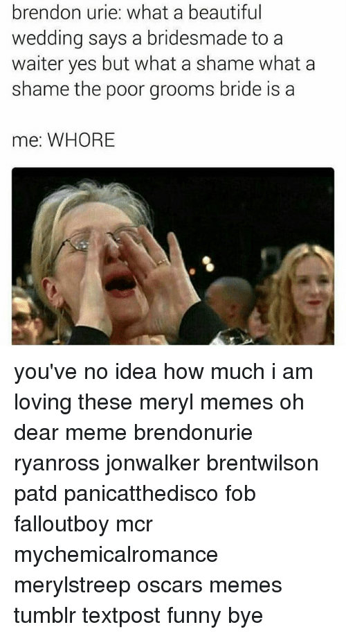 Memes And Idea Brendon Urie What A Beautiful Wedding Says