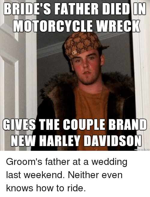 brides father died n motorcycle wreck gives the couple brand 3688242 ✅ 25 best memes about motorcycle wreck motorcycle wreck memes