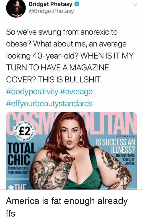 Bridget Phetasy So We've Swung From Anorexic to Obese? What