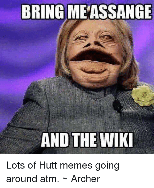 Bring Meassange And The Wiki Lots Of Hutt Memes Going Around Atm