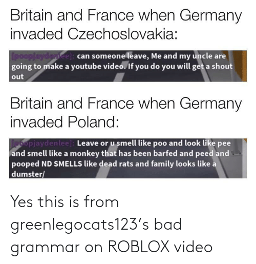 Bad Roblox Grammar Britain And France When Germany Invaded Czechoslovakia Pooplaydeniee Can Someone Leave Me And My Uncle Are Going To Make A Youtube Video If You Do You Will Get A Shout Out Britain