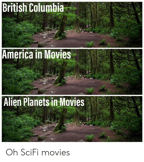 America, Movies, and Alien: British Columbia  America in Movies  Alien Planets in Movies Oh SciFi movies