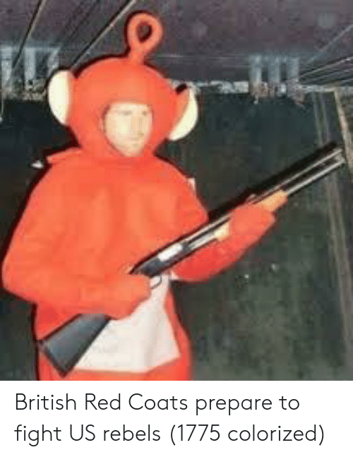 British, Fight, and Red: British Red Coats prepare to fight US rebels (1775 colorized)