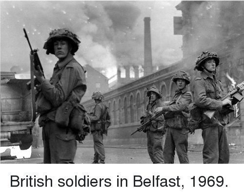 Dank, Soldiers, and 🤖: British soldiers in Belfast, 1969.