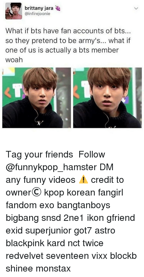 Brittany Jara What If Bts Have Fan Accounts Of Bts So They Pretend
