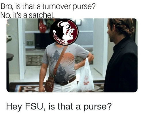 Bro Is That A Turnover Purse No Its A Satchel College Football