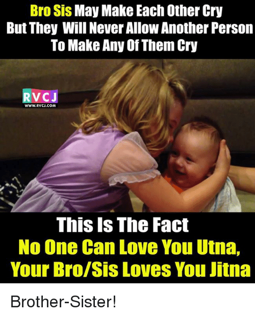 bro sis may make each other cry but they will 9351865 bro sis may make each other cry but they will never allowanother,Brother Sister Memes