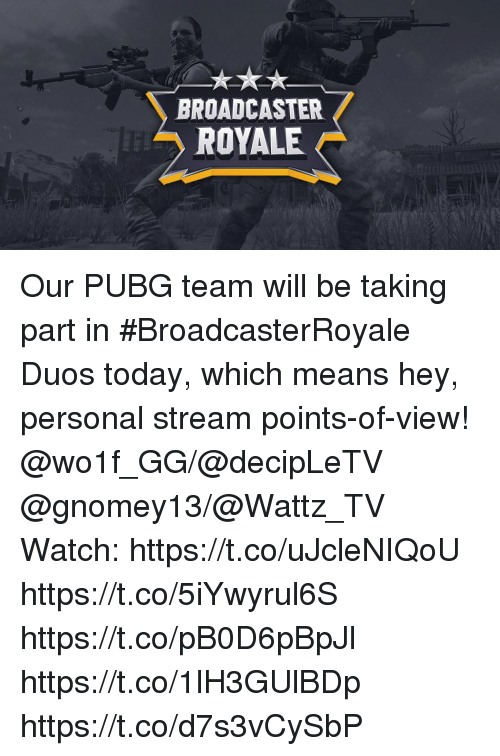 Broadcaster Royale Ve Our Pubg Team Will Be Taking Part In