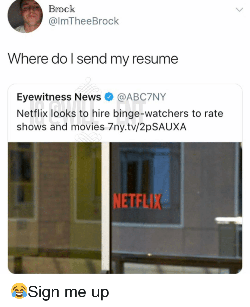 brock where do l send my resume eyewitness news netflix looks to