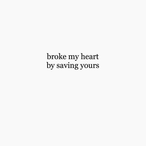 Heart, You, and Broke: broke my heart  by saving you  r:s