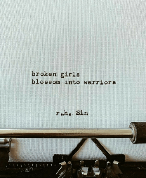 Blossom, Sin, and Broken: broken girla  blossom into warriore  reh. Sin