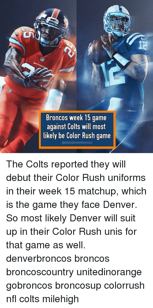 finest selection f3659 b8c9f Broncos Week 15 Game Against Colts Will Most Likely Be Color ...