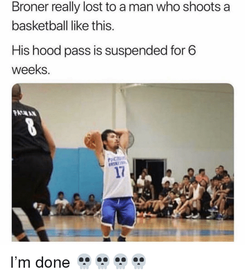 Basketball, Funny, and Lost: Broner really lost to a man who shoots a  basketball like this  His hood pass is suspended for 6  weeks  17 I'm done 💀💀💀💀