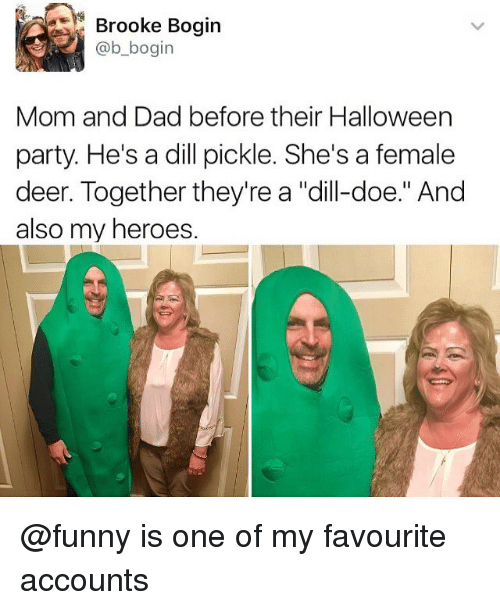 """Dad, Deer, and Doe: Brooke Boain  @b_bogin  Mom and Dad before their Halloween  party. He's a dill pickle. She's a female  deer. Together they're a """"dlill-doe."""" And  also my heroes. @funny is one of my favourite accounts"""