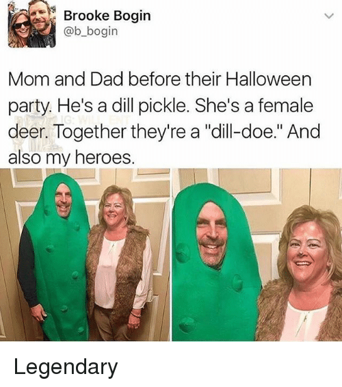 """Dad, Deer, and Doe: Brooke Boairn  @b_bogin  Mom and Dad before their Halloween  party. He's a dill pickle. She's a female  deer. Together they're a """"dlill-doe."""" And  also my heroes. Legendary"""