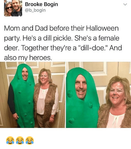 """Dad, Deer, and Doe: Brooke Bogin  @b_bogin  Mom and Dad before their Halloween  party. He's a dill pickle. She's a female  deer. Together they're a """"dlill-doe."""" And  also my heroes. 😂😂😂"""