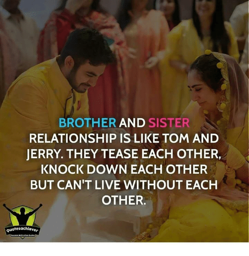 Brother And Sister Relationship Is Like Tom And Jerry They Tease