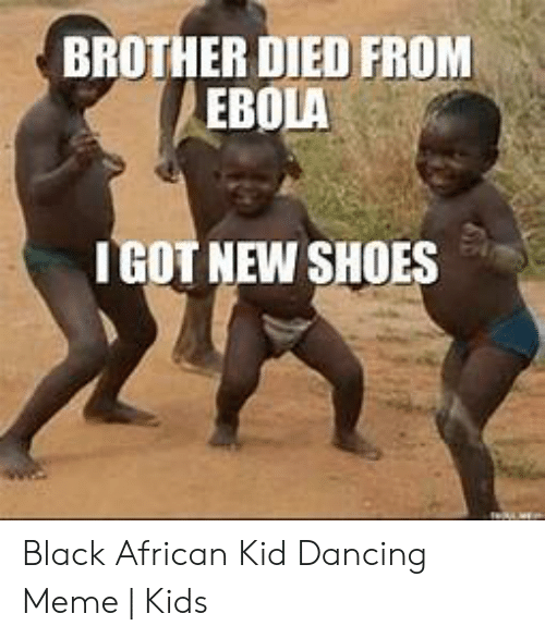 Brother Died From Ebola Igot New Shoes Black African Kid Dancing