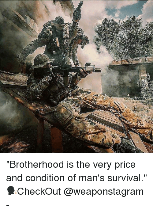 """Memes, 🤖, and Survival: """"Brotherhood is the very price and condition of man's survival."""" 🗣CheckOut @weaponstagram -"""