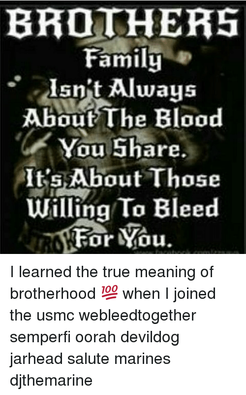 Brothers Family Isnt Always About The Blood You Are Its About