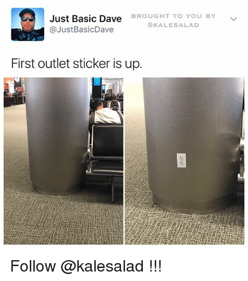 Memes, 🤖, and Basic: BROUGHT TO YOU BY  Just Basic Dave  KALESA LAD  Just BasicDave  First outlet sticker is up. Follow @kalesalad !!!