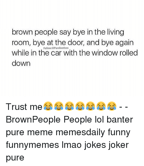 Funny Joker And Lmao Brown People Say Bye In The Living Room