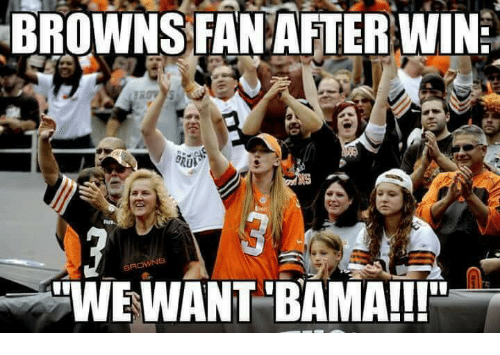 browns fan after wine browns want bama 18098894 ✅ 25 best memes about browns fan browns fan memes