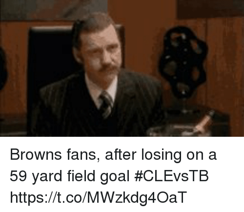 Sports, Browns, and Goal: Browns fans, after losing on a 59 yard field goal #CLEvsTB https://t.co/MWzkdg4OaT