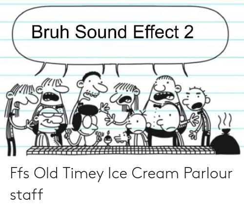 Bruh Sound Effect 2 Mi Ffs Old Timey Ice Cream Parlour Staff